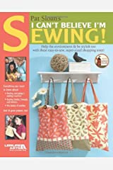 Pat Sloan's I Can't Believe Im Sewing  (Leisure Arts #4434) Paperback