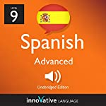 Learn Spanish - Level 9: Advanced Spanish, Volume 3: Lessons 1-25: Advanced Spanish #2 | Innovative Language Learning LLC