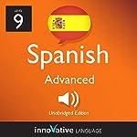 Learn Spanish - Level 9: Advanced Spanish, Volume 3: Lessons 1-25: Advanced Spanish #2 |  Innovative Language Learning, LLC