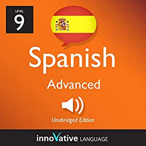 Learn Spanish - Level 9: Advanced Spanish, Volume 3: Lessons 1-25 Audiobook