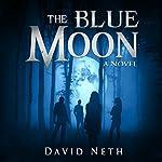 The Blue Moon: Under the Moon, Book 5 | David Neth