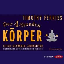 Der 4-Stunden-Körper: Fitter - Gesünder - Attraktiver Hörbuch von Timothy Ferriss Gesprochen von: Dietmar Wunder