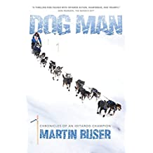 Dog Man: Chronicles of an Iditarod Champion