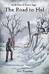 The Road to Hel: Book 1 of Sean's Saga (Volume 1) Paperback