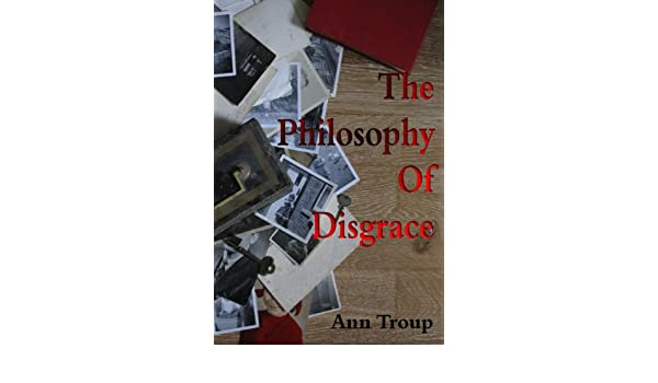 The Philosophy of Disgrace