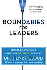 Boundaries for Leaders: Results, Relationships, and Being Ridiculously in Charge Hardcover