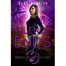 Silence Ends (Double Helix Case Files Book 3)