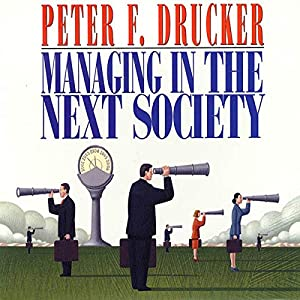 Managing in the Next Society Hörbuch