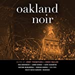 Oakland Noir: The Akashic Noir Series | Jerry Thompson - editor,Eddie Muller - editor