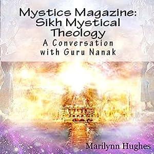 Sikh Mystical Theology: A Conversation with Guru Nanak Audiobook