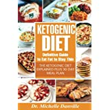 Ketogen Diet: Definitive Guide to Eat Fat to Stay Thin: The Ketogenic Diet Explained plus 30-day meal plan.