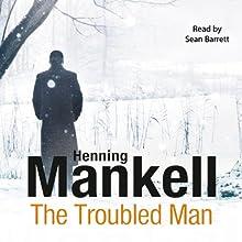 The Troubled Man | Livre audio Auteur(s) : Henning Mankell Narrateur(s) : Sean Barrett