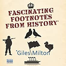 Fascinating Footnotes from History Audiobook by Giles Milton Narrated by Ric Jerrom