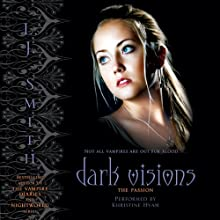 The Passion: Dark Visions, Book 3 Audiobook by L. J. Smith Narrated by Khristine Hvam