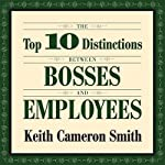 The Top 10 Distinctions Between Bosses and Employees | Keith Cameron Smith