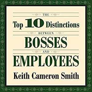 The Top 10 Distinctions Between Bosses and Employees Audiobook