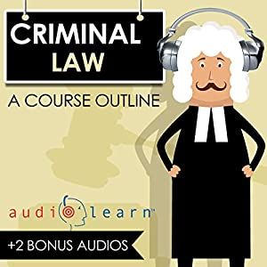 Criminal Law AudioLearn: A Course Outline Audiobook