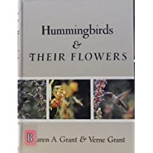 Hummingbirds and Their Flowers by Karen A. Grant (1968-07-01)
