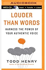 Louder Than Words: Harness the Power of Your Authentic Voice by Todd Henry (2015-08-11) MP3 CD