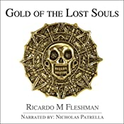 Gold of the Lost Souls: Armond Fontenot Mysteries, Book 2 | Ricardo Fleshman