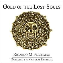 Gold of the Lost Souls: Armond Fontenot Mysteries, Book 2 | Livre audio Auteur(s) : Ricardo Fleshman Narrateur(s) : Nicholas Patrella