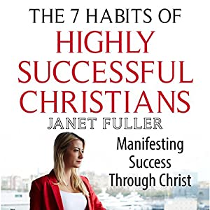 The 7 Habits of Highly Successful Christians Audiobook