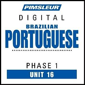 Portuguese (Brazilian) Phase 1, Unit 16 Audiobook