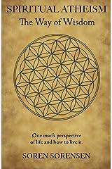 Spiritual Atheism: The Way of Wisdom Paperback