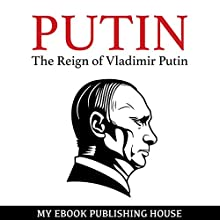 The Reign of Vladimir Putin: An Unauthorized Biography Audiobook by My Ebook Publishing House Narrated by Matt Montanez