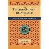 The Teacher-Student Relationship by Jamgon Kongtrul Lodro Taye (1999-01-01)