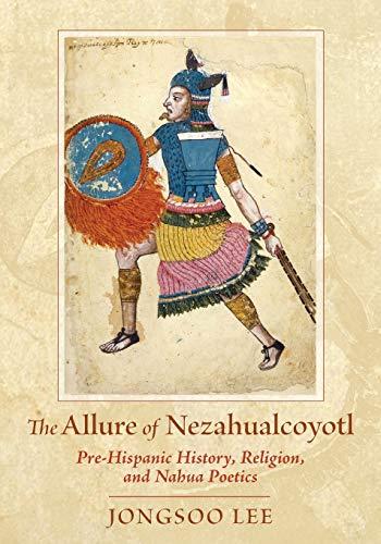 The Allure of Nezahualcoyotl: Pre-Hispanic