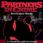 Partners in Crime | C J Henderson,Joe Gentile