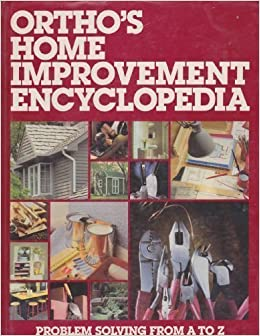 Ortho S Home Improvement Encyclopedia Problem Solving From A To Z Beckstrom Robert J 9780897210669 Amazon Com Books