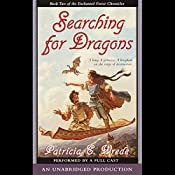 Searching for Dragons: The Enchanted Forest Chronicles, Book 2 | Patricia C. Wrede