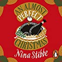 An Almost Perfect Christmas Audiobook by Nina Stibbe Narrated by Nina Stibbe