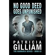 The Hannaria Series Book 3--No Good Deed Goes Unpunished