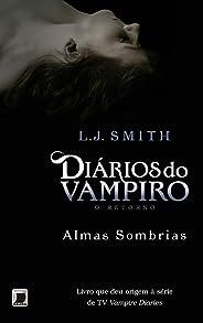 Almas sombrias - Diários do vampiro: O retorno - vol. 2