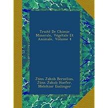 Traité De Chimie Minerale, Végétale Et Animale, Volume 4