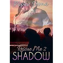 Shadow (Rescue Me Book 2)