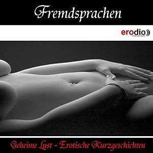Fremdsprachen (Geheime Lust - Erotische Kurzgeschichten) Hörbuch