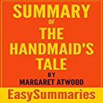 Summary of The Handmaid's Tale by Margaret Atwood: Concise and Succinct EasySummaries |  EasySummaries Books