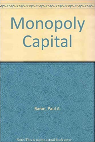 Monopoly Capital: Amazon.es: Baran, P. A & Sweezy, P. M: Libros