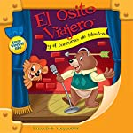 El Osito Viajero y el concurso de talentos [Traveling Bear and the Talent Show (Texto Completo)] | Christian Joseph Hainsworth