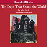 Ten Days that Shook the World: Russia - 1917 | John Reed