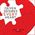 Seven Desires of Every Heart Audiobook by Mark Laaser, Debra Laaser Narrated by Ruth and Max Bloomquist