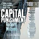 Capital Punishment Audiobook by Robert Wilson Narrated by Steven Pacey