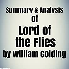 Summary & Analysis of Lord of the Flies by William Golding Audiobook by Austin Galloway Narrated by JD Kelly