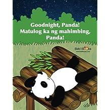 Goodnight, Panda: Matulog ka ng mahimbing, Panda! : Babl Children's Books in Tagalog and English