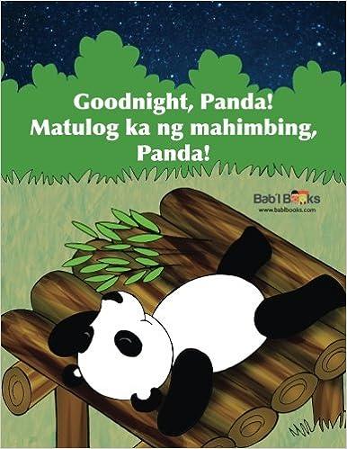 Goodnight Panda Matulog Ka Ng Mahimbing Panda Babl Children S Books In Tagalog And English Books Babl 9781514797679 Amazon Com Books