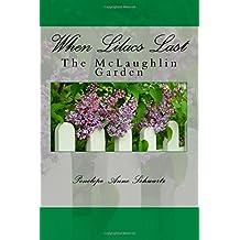 When Lilacs Last: The McLaughlin Garden